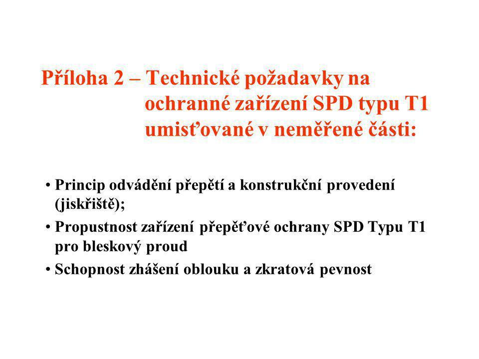 Příloha 1 - Umístění přepěťové ochranné zařízení SPD typu T1 (třídy požadavků B) - Přehled a definice nejdůležitějších pojmů v ochraně před bleskem a přepětím; - Nejobecnější principy ochrany před bleskem a přepětím ve smylu ČSN EN 62305:.