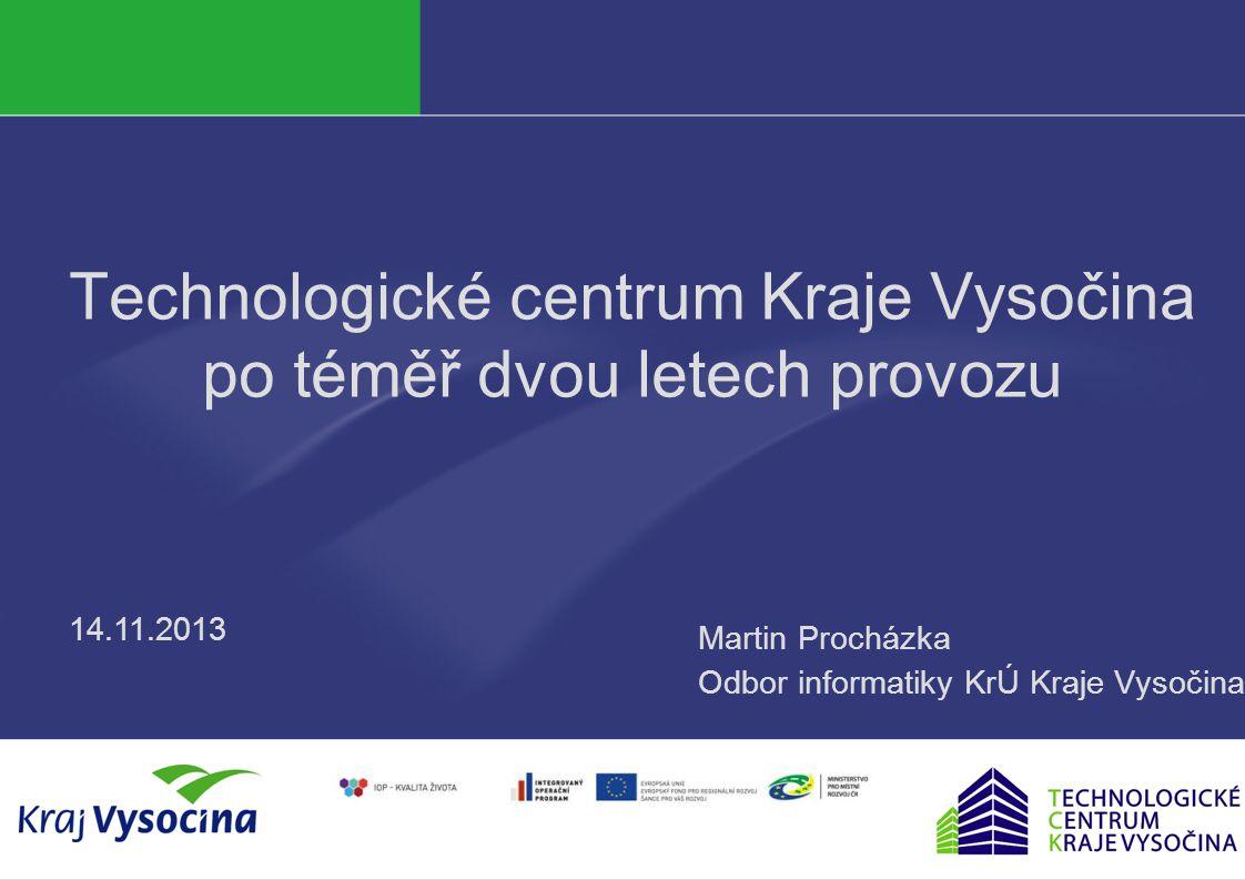 Martin Procházka  Technologické centrum kraje  Konečná realizace v dubnu 2012  Náklady 28 mil Kč; dodavatele Autocont CZ  Základní hostingová a provozní infrastruktura kraje  Vysoká dostupnost (99,9%) a škálovatelnost  Provoz ve dvou lokalitách (KrÚ, Nemocnice Jihlava)  Pokročilé techniky virtualizace (VMW, FalconStor)  Cca 30 systémových služeb  Garantované datové úložiště (CAS – HCP300)  Replikace dat do 10ti lokalit, 300TB  2Gbps AS konektivita do veřejného inetu i KIVS Technologické centrum kraje – TCK 2