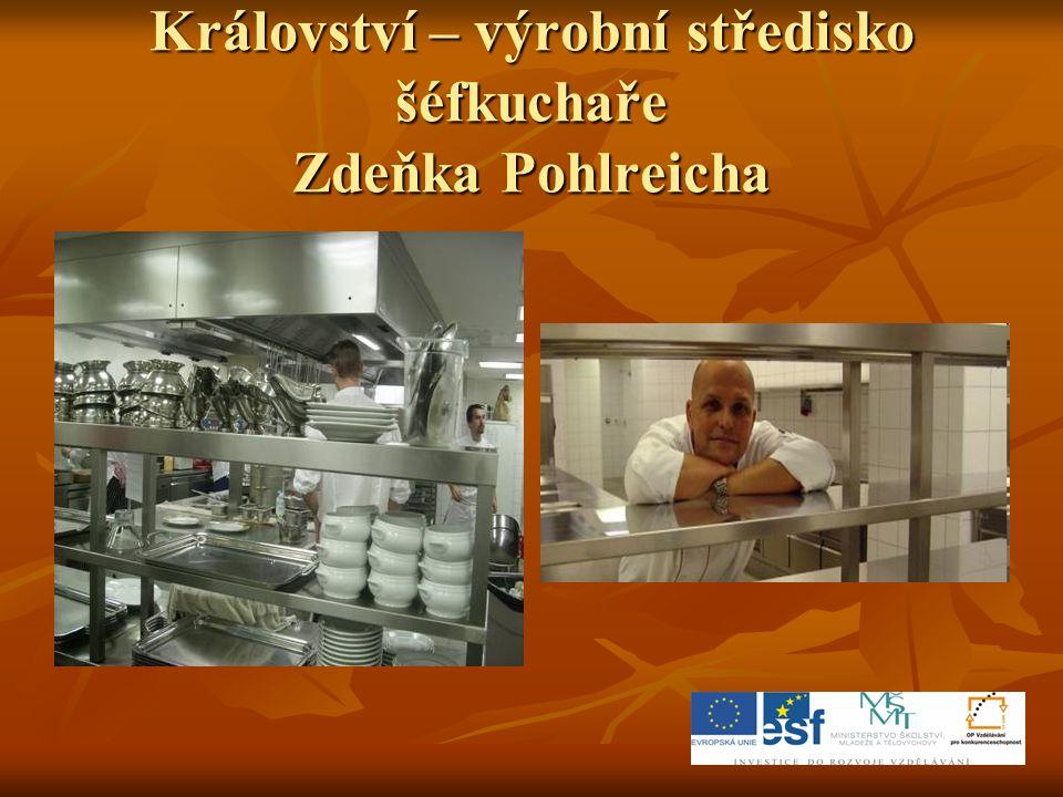 Království – výrobní středisko šéfkuchaře Zdeňka Pohlreicha