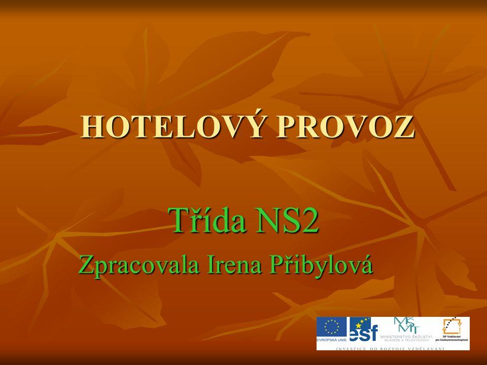HOTELOVÝ PROVOZ Třída NS2 Zpracovala Irena Přibylová