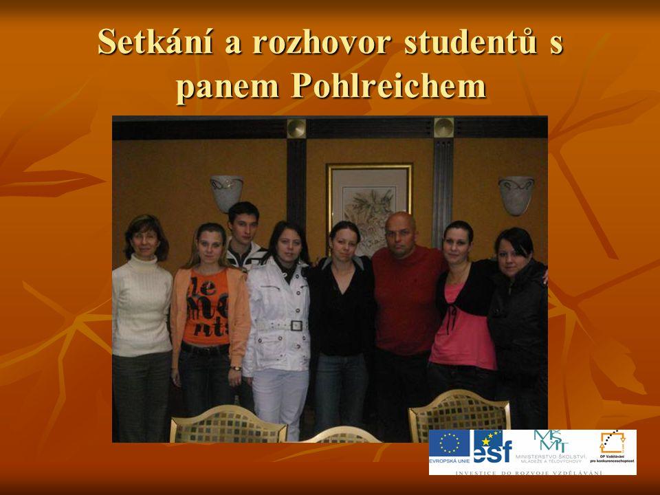 Setkání a rozhovor studentů s panem Pohlreichem