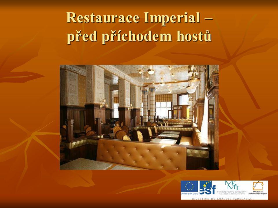 Restaurace Imperial – před příchodem hostů