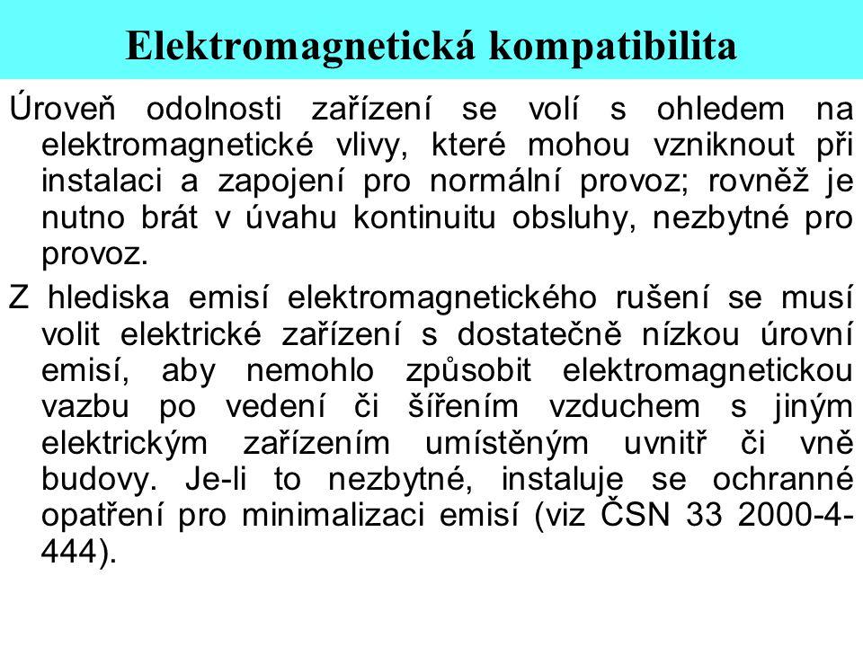 Elektromagnetická kompatibilita Úroveň odolnosti zařízení se volí s ohledem na elektromagnetické vlivy, které mohou vzniknout při instalaci a zapojení