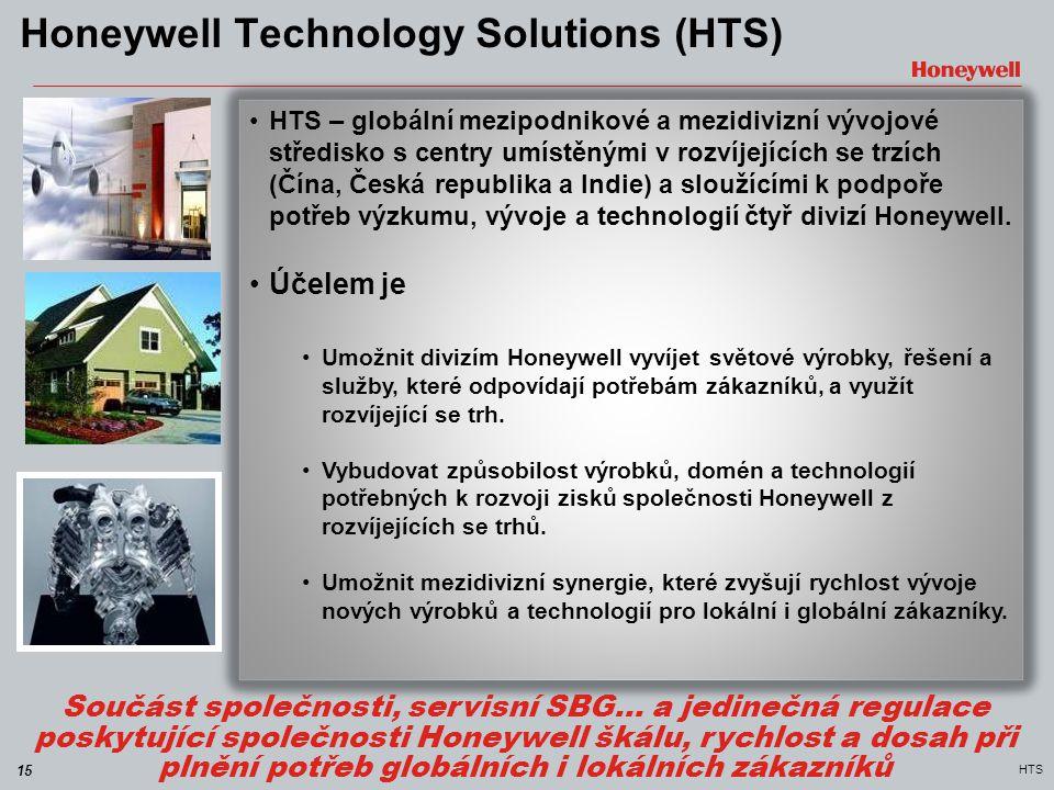15 HTS Honeywell Technology Solutions (HTS) •HTS – globální mezipodnikové a mezidivizní vývojové středisko s centry umístěnými v rozvíjejících se trzí