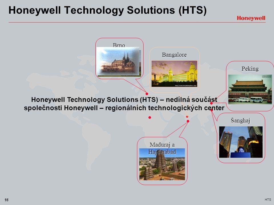 16 HTS Honeywell Technology Solutions (HTS) Peking Bangalore Šanghaj Maduraj a Hajdarábád Honeywell Technology Solutions (HTS) – nedílná součást spole
