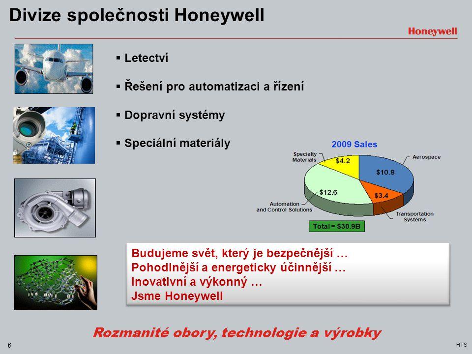 6 HTS Divize společnosti Honeywell Rozmanité obory, technologie a výrobky Budujeme svět, který je bezpečnější … Pohodlnější a energeticky účinnější …