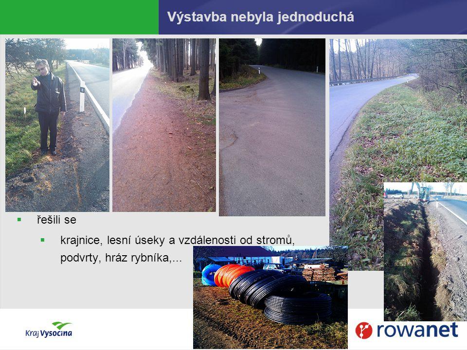 Výstavba nebyla jednoduchá  řešili se  krajnice, lesní úseky a vzdálenosti od stromů, podvrty, hráz rybníka,...