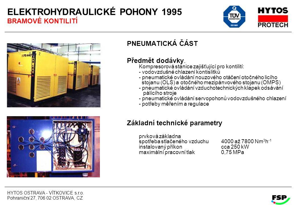 HYTOS OSTRAVA - VÍTKOVICE s.r.o. Pohraniční 27, 706 02 OSTRAVA, CZ ELEKTROHYDRAULICKÉ POHONY 1995 BRAMOVÉ KONTILITÍ PNEUMATICKÁ ČÁST Předmět dodávky.