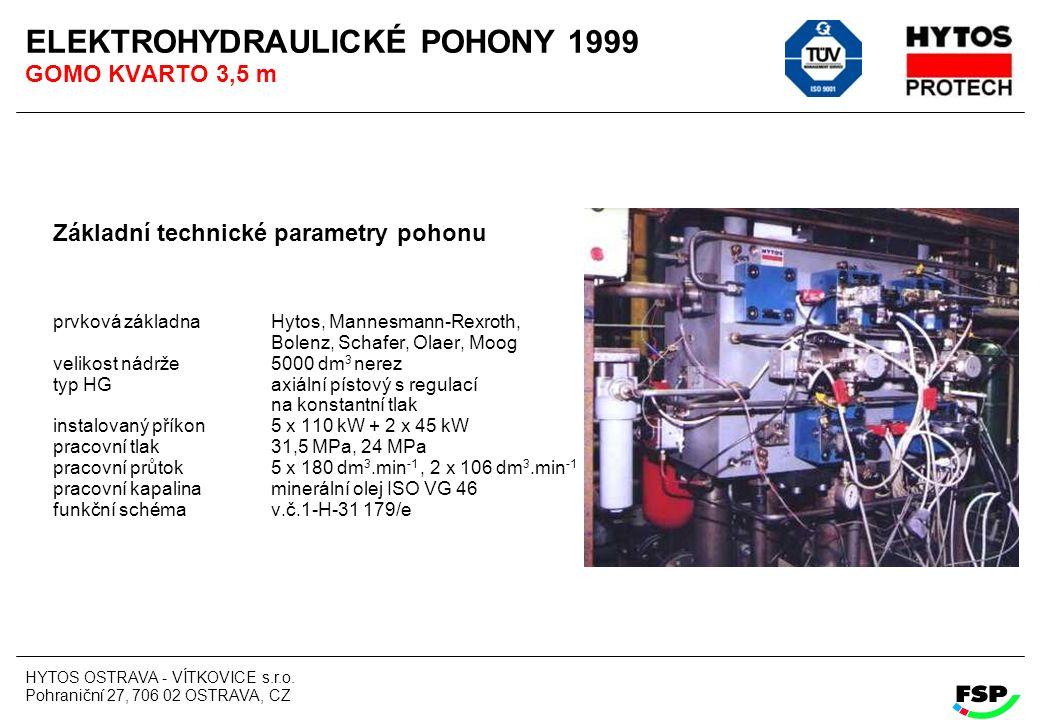 HYTOS OSTRAVA - VÍTKOVICE s.r.o. Pohraniční 27, 706 02 OSTRAVA, CZ ELEKTROHYDRAULICKÉ POHONY 1999 GOMO KVARTO 3,5 m Základní technické parametry pohon