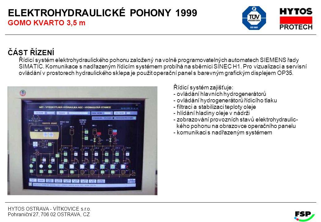 HYTOS OSTRAVA - VÍTKOVICE s.r.o. Pohraniční 27, 706 02 OSTRAVA, CZ ELEKTROHYDRAULICKÉ POHONY 1999 GOMO KVARTO 3,5 m ČÁST ŘÍZENÍ Řídicí systém elektroh