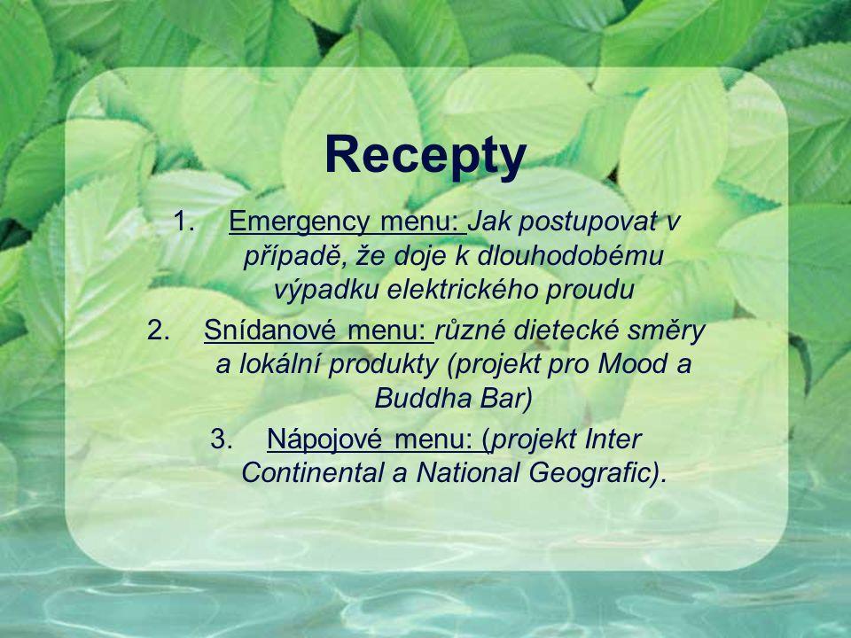Recepty 1.Emergency menu: Jak postupovat v případě, že doje k dlouhodobému výpadku elektrického proudu 2.Snídanové menu: různé dietecké směry a lokáln