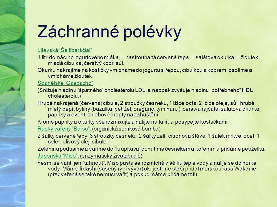 """Záchranné polévky Litevská """"Šaltibarščiai"""" 1 litr domácího jogurtového mléka, 1 nastrouhaná červená řepa, 1 salátová okurka, 1 žloutek, mladá cibulka,"""