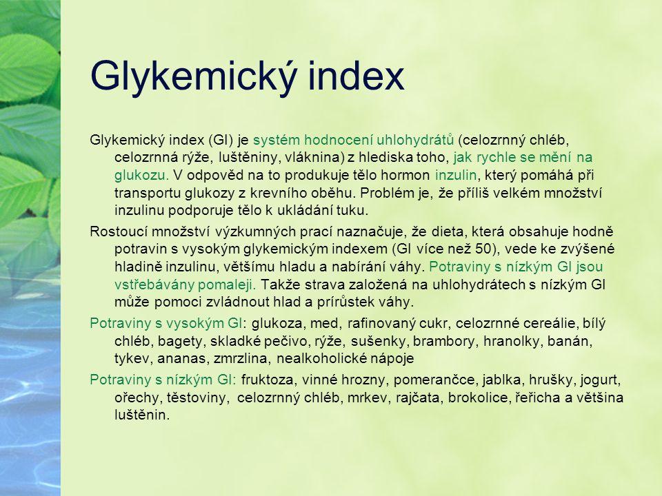 Glykemický index Glykemický index (GI) je systém hodnocení uhlohydrátů (celozrnný chléb, celozrnná rýže, luštěniny, vláknina) z hlediska toho, jak ryc