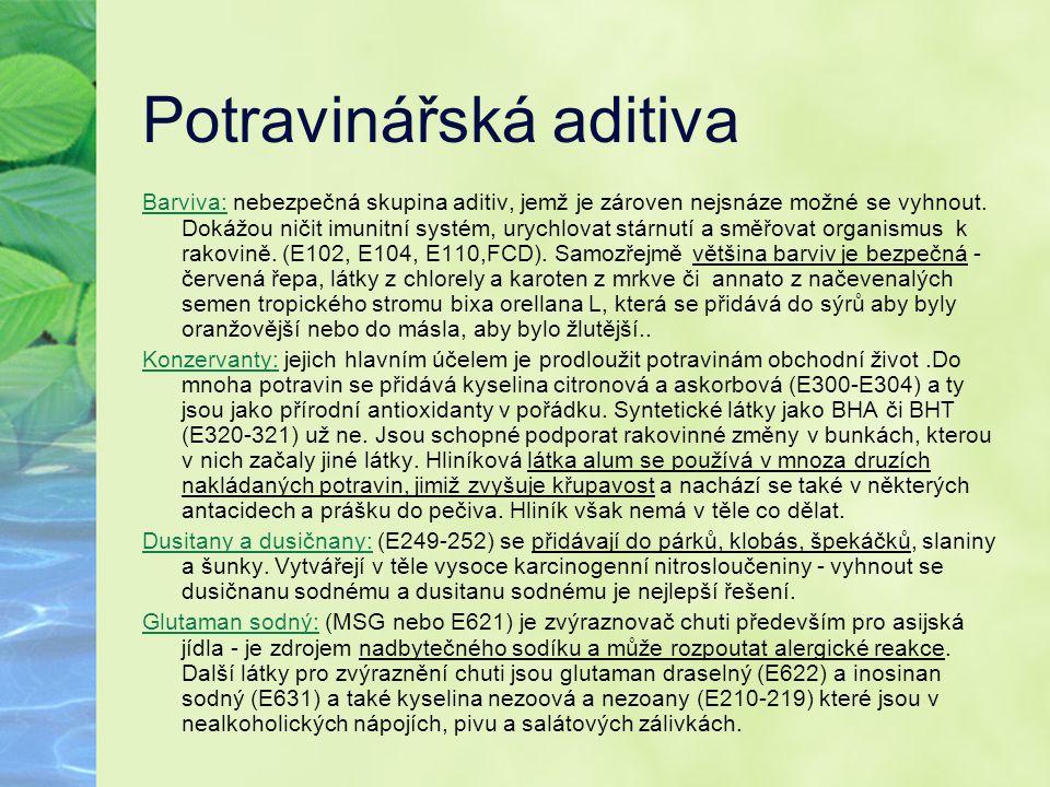 Potravinářská aditiva Barviva: nebezpečná skupina aditiv, jemž je zároven nejsnáze možné se vyhnout. Dokážou ničit imunitní systém, urychlovat stárnut