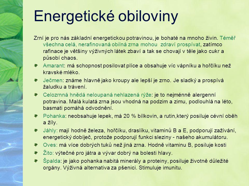 Energetické obiloviny Zrní je pro nás základní energetickou potravinou, je bohaté na mnoho živin. Téměř všechna celá, nerafinovaná obilná zrna mohou z
