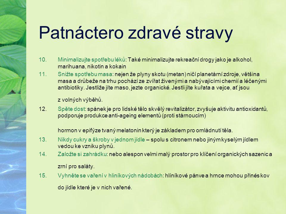 Patnáctero zdravé stravy 10.Minimalizujte spotřebu léků: Také minimalizujte rekreační drogy jako je alkohol, marihuana, nikotin a kokain 11.Snižte spo