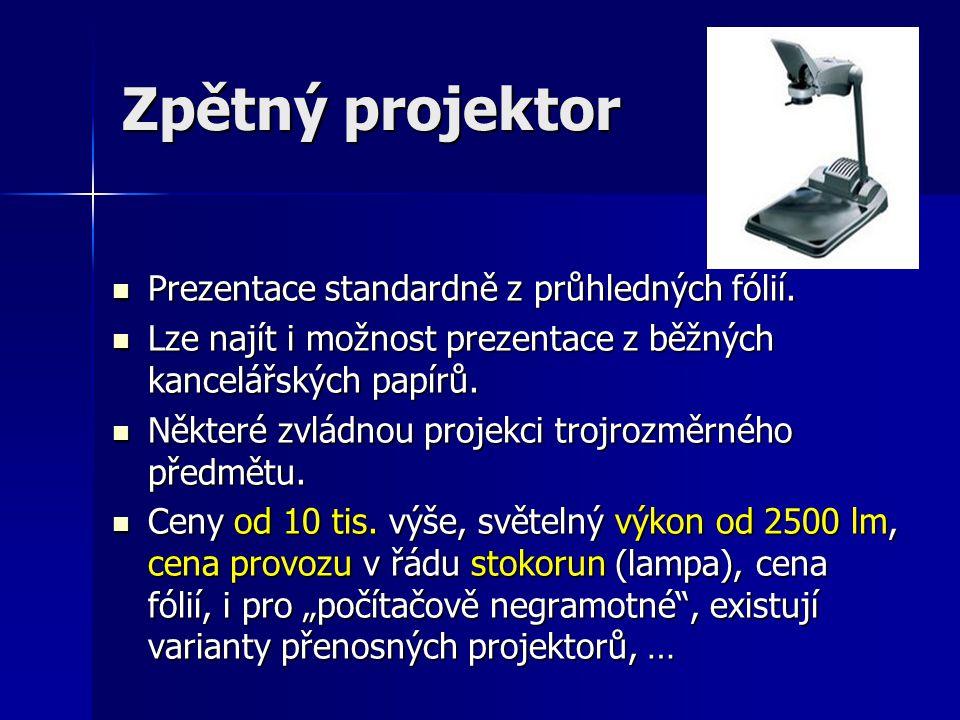 Zpětný projektor  Prezentace standardně z průhledných fólií.