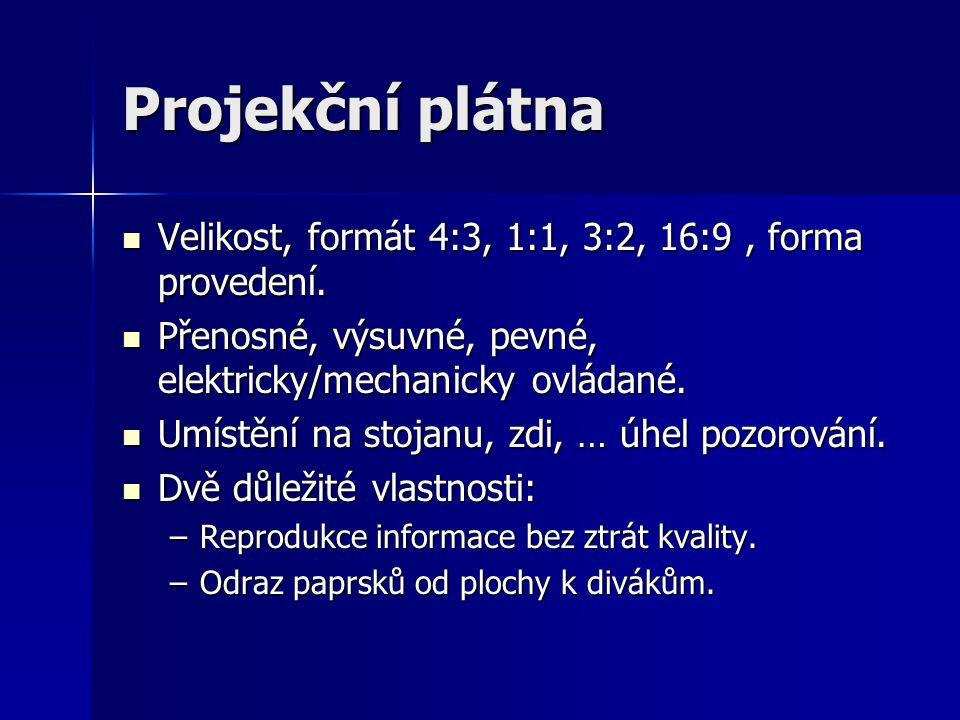 Projekční plátna  Velikost, formát 4:3, 1:1, 3:2, 16:9, forma provedení.