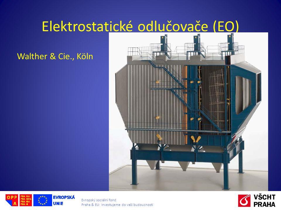 Evropský sociální fond Praha & EU: Investujeme do vaší budoucnosti Elektrostatické odlučovače (EO) Walther & Cie., Köln