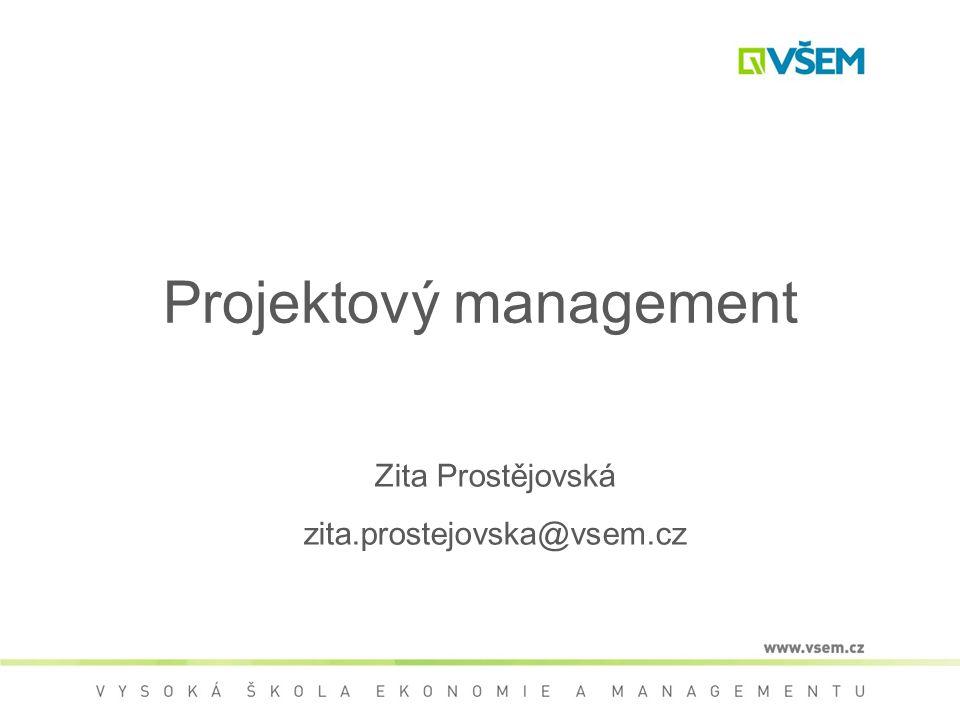 Projektový management Zita Prostějovská zita.prostejovska@vsem.cz