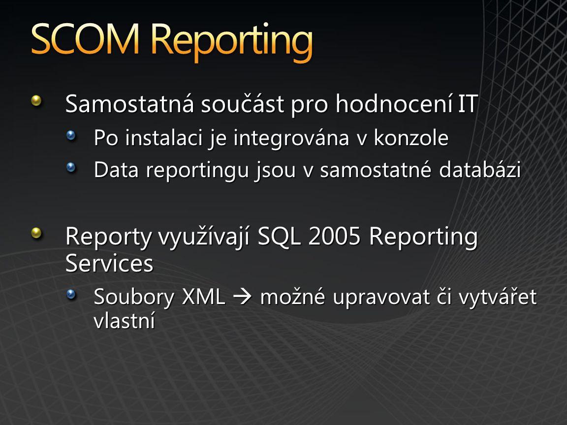 Samostatná součást pro hodnocení IT Po instalaci je integrována v konzole Data reportingu jsou v samostatné databázi Reporty využívají SQL 2005 Reporting Services Soubory XML  možné upravovat či vytvářet vlastní