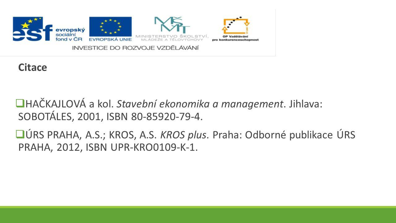 Citace  HAČKAJLOVÁ a kol. Stavební ekonomika a management.