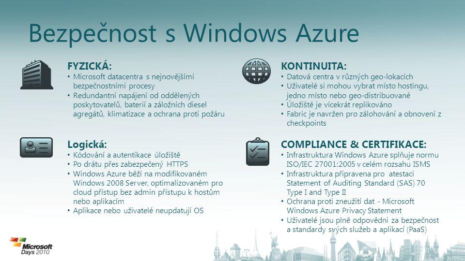 FYZICKÁ: • Microsoft datacentra s nejnovějšími bezpečnostními procesy • Redundantní napájení od oddělených poskytovatelů, baterií a záložních diesel a