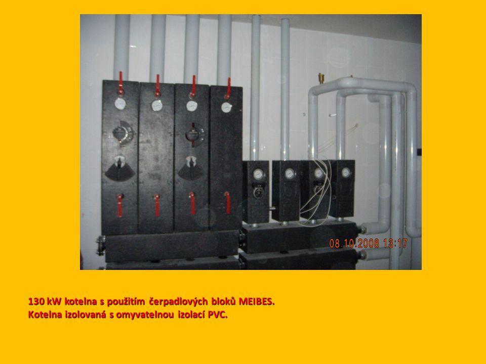 130 kW kotelna s použitím čerpadlových bloků MEIBES. Kotelna izolovaná s omyvatelnou izolací PVC.