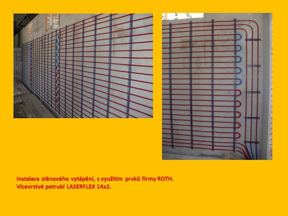 Instalace stěnového vytápění, s využitím prvků firmy ROTH. Vícevrstvé potrubí LASERFLEX 14x2.