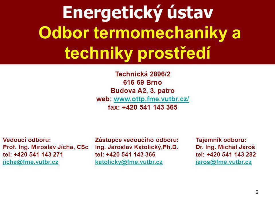3 Technika prostředí Odbor termomechaniky a techniky prostředí Energetického ústavu zajišťuje magisterský studijní obor Technika prostředí.