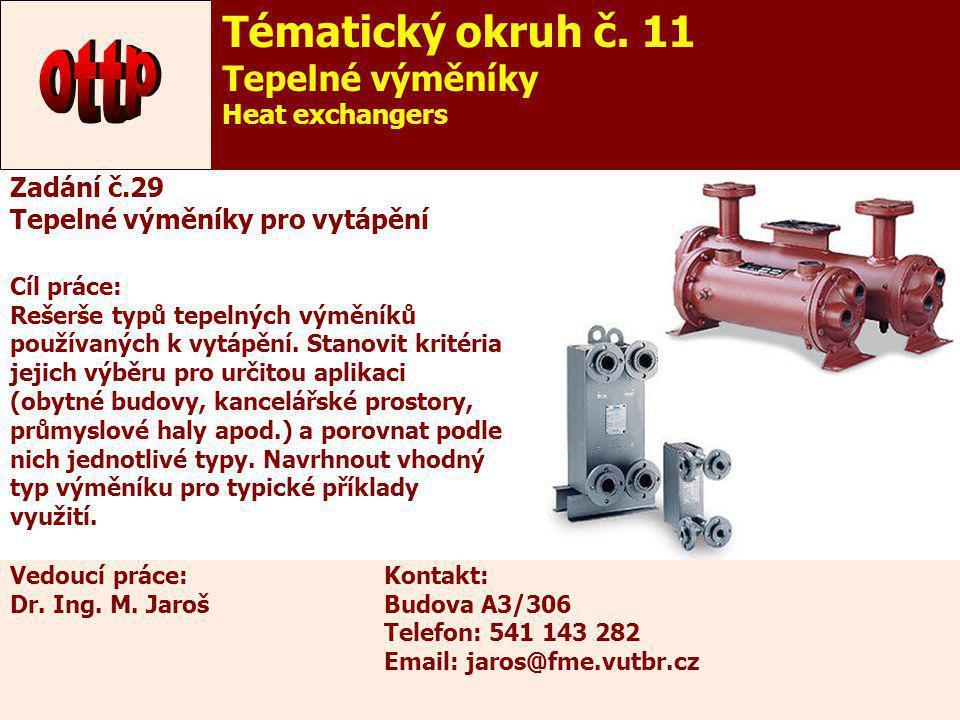 34 Zadání č.29 Tepelné výměníky pro vytápění Cíl práce: Rešerše typů tepelných výměníků používaných k vytápění. Stanovit kritéria jejich výběru pro ur