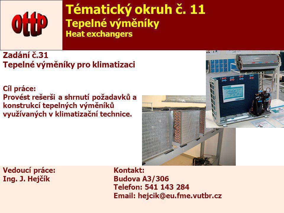 36 Zadání č.31 Tepelné výměníky pro klimatizaci Cíl práce: Provést rešerši a shrnutí požadavků a konstrukcí tepelných výměníků využívaných v klimatiza