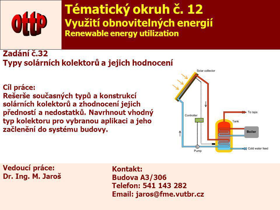37 Cíl práce: Rešerše současných typů a konstrukcí solárních kolektorů a zhodnocení jejich předností a nedostatků. Navrhnout vhodný typ kolektoru pro
