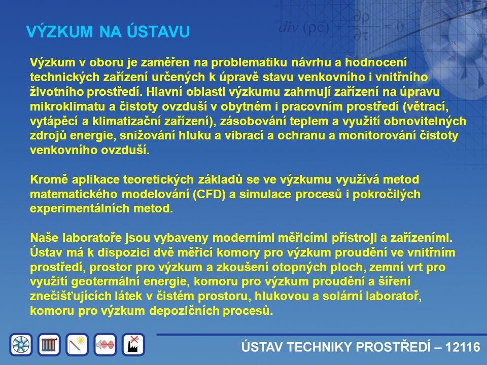 VÝZKUM NA ÚSTAVU Výzkum v oboru je zaměřen na problematiku návrhu a hodnocení technických zařízení určených k úpravě stavu venkovního i vnitřního živo