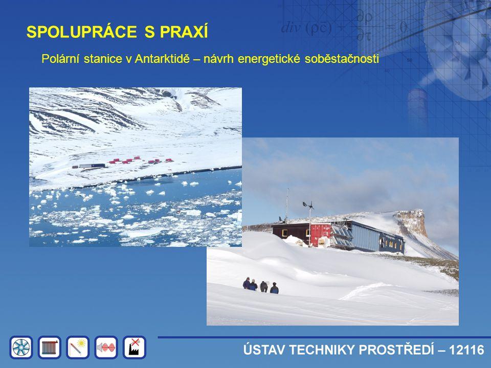SPOLUPRÁCE S PRAXÍ Polární stanice v Antarktidě – návrh energetické soběstačnosti