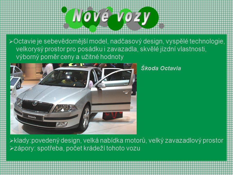  Octavie je sebevědomější model, nadčasový design, vyspělé technologie, velkorysý prostor pro posádku i zavazadla, skvělé jízdní vlastnosti, výborný