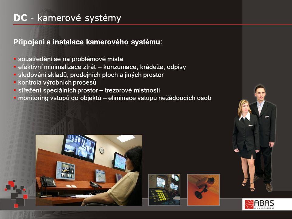 DC - kamerové systémy Připojení a instalace kamerového systému:  soustředění se na problémové místa  efektivní minimalizace ztrát – konzumace, krádeže, odpisy  sledování skladů, prodejních ploch a jiných prostor  kontrola výrobních procesů  střežení speciálních prostor – trezorové místnosti  monitoring vstupů do objektů – eliminace vstupu nežádoucích osob