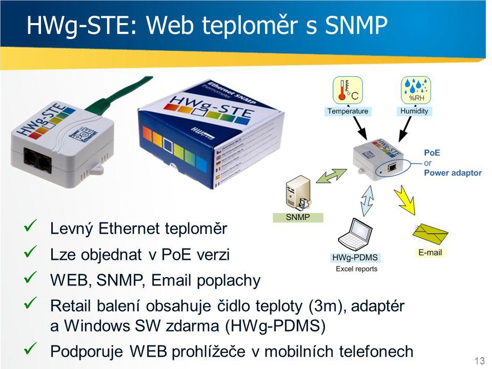 13 HWg-STE: Web teploměr s SNMP  Levný Ethernet teploměr  Lze objednat v PoE verzi  WEB, SNMP, Email poplachy  Retail balení obsahuje čidlo teplot