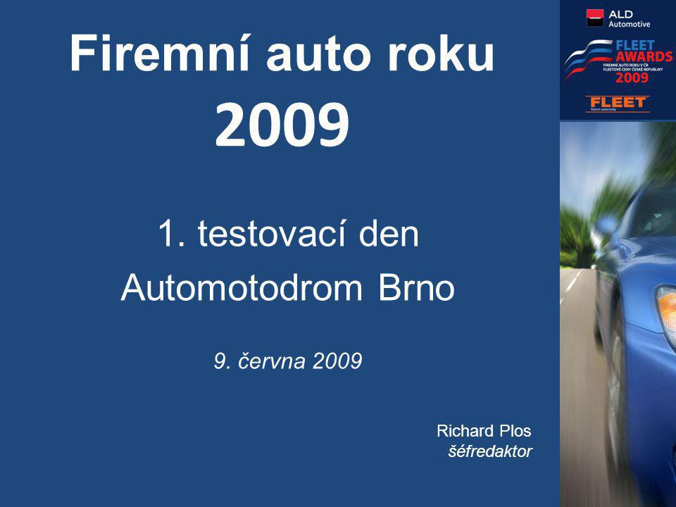 Firemní auto roku 2009 1. testovací den Automotodrom Brno 9. června 2009 Richard Plos šéfredaktor