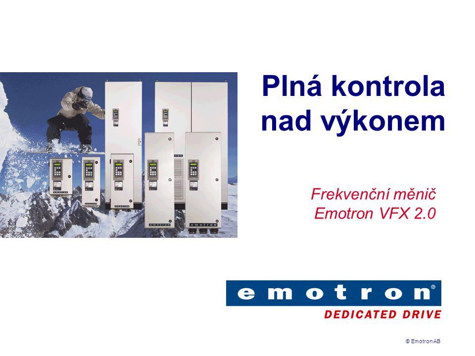 © Emotron AB Plná kontrola nad výkonem Frekvenční měnič Emotron VFX 2.0