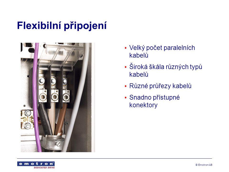 © Emotron AB Flexibilní připojení • Velký počet paralelních kabelů • Široká škála různých typů kabelů • Různé průřezy kabelů • Snadno přístupné konektory