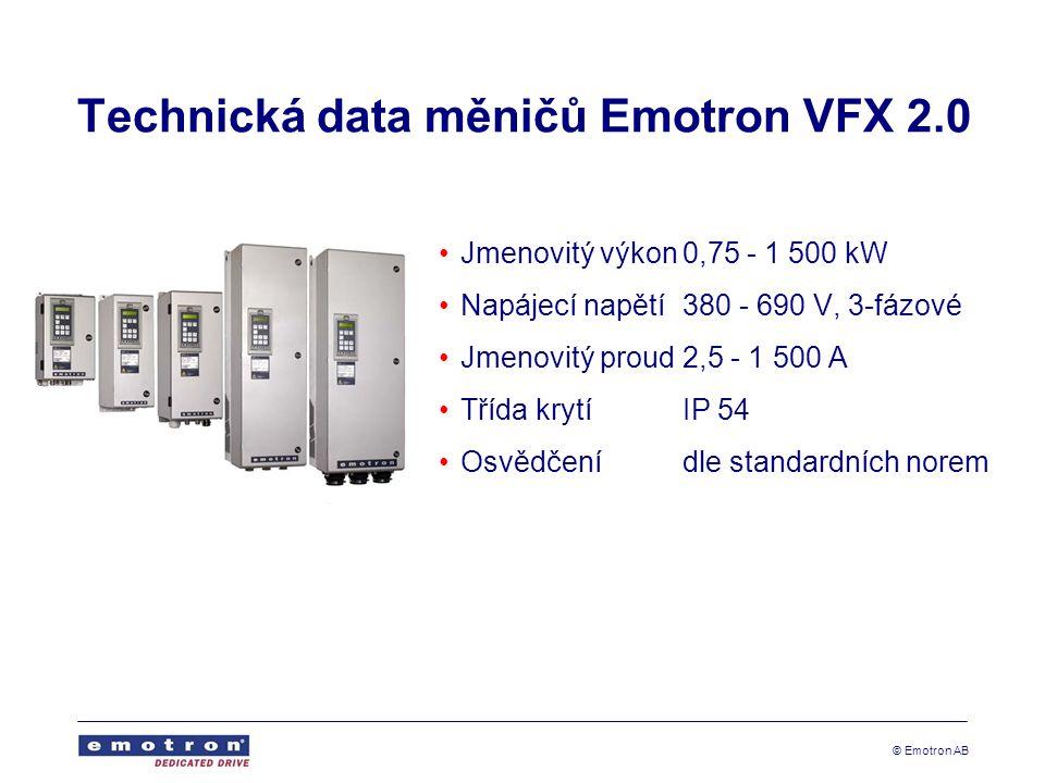 © Emotron AB Technická data měničů Emotron VFX 2.0 •Jmenovitý výkon0,75 - 1 500 kW •Napájecí napětí380 - 690 V, 3-fázové •Jmenovitý proud2,5 - 1 500 A •Třída krytíIP 54 •Osvědčenídle standardních norem
