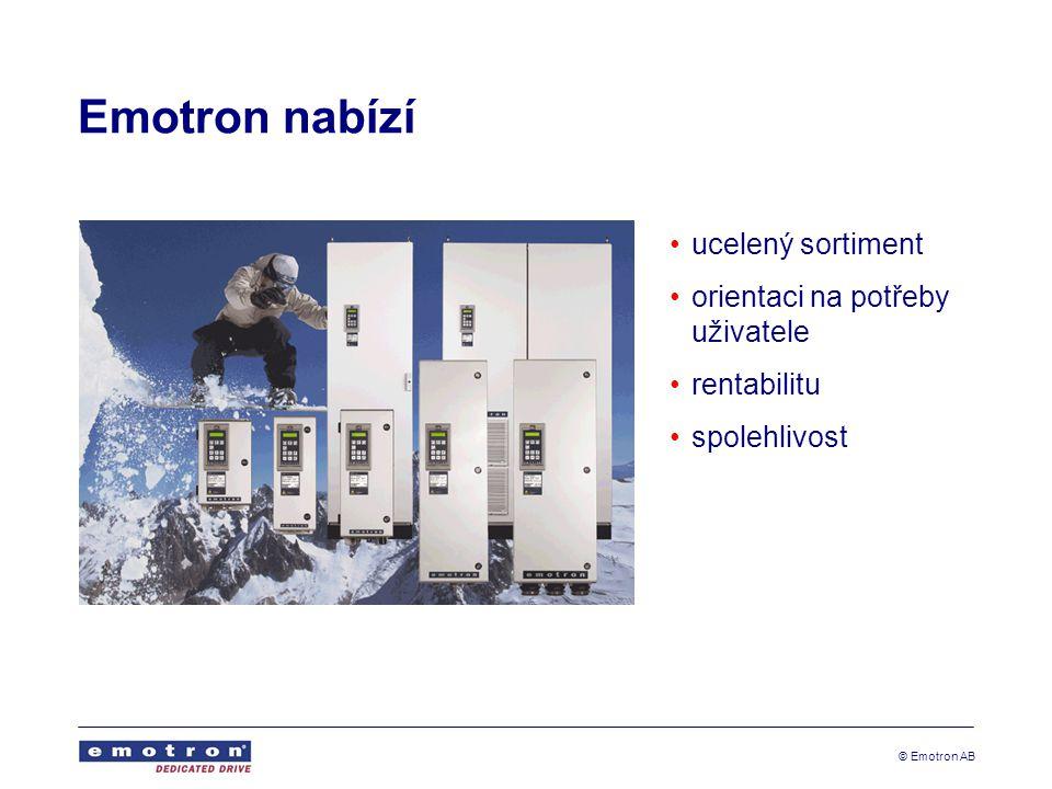 © Emotron AB Emotron nabízí •ucelený sortiment •orientaci na potřeby uživatele •rentabilitu •spolehlivost