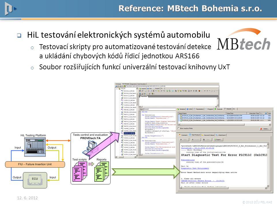 © 2012 ZČU FEL KAE  HiL testování elektronických systémů automobilu o Testovací skripty pro automatizované testování detekce a ukládání chybových kód