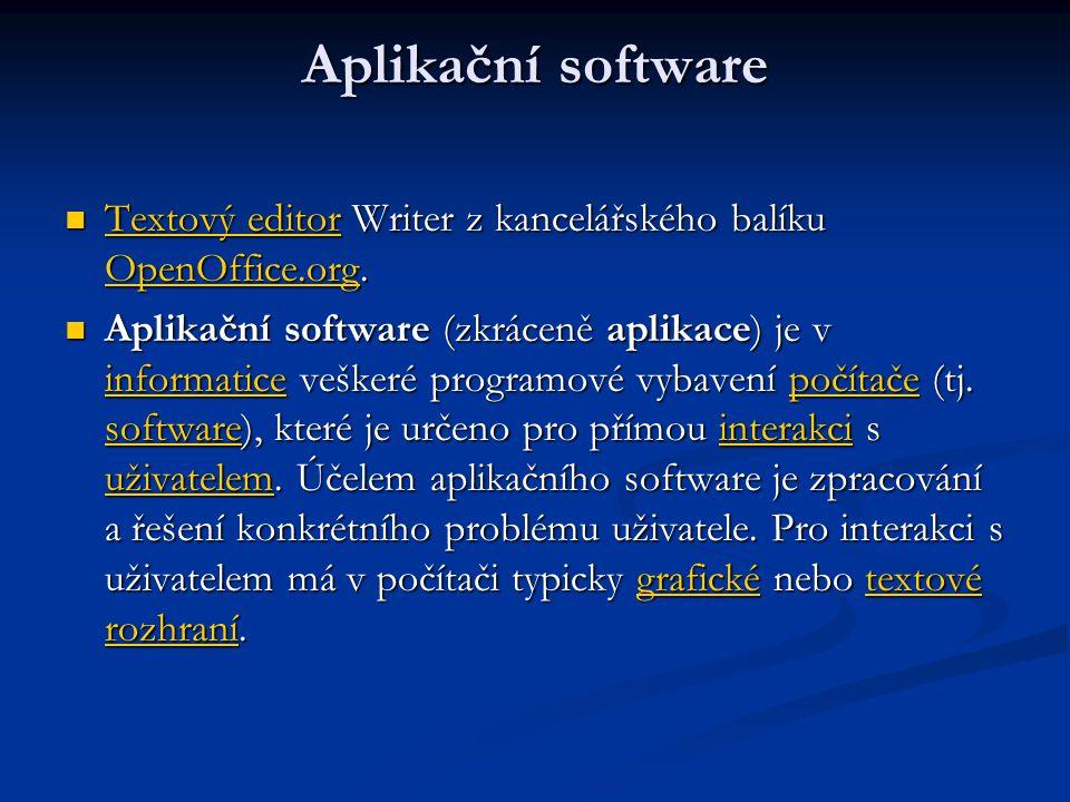 Aplikační software  Textový editor Writer z kancelářského balíku OpenOffice.org. Textový editor OpenOffice.org Textový editor OpenOffice.org  Aplika