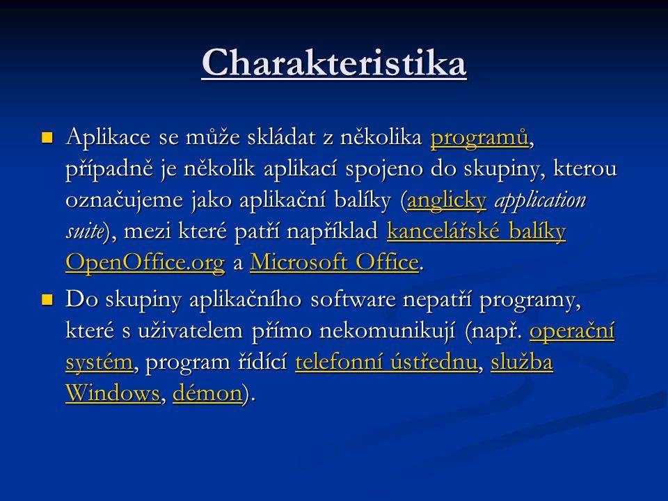 Charakteristika  Aplikace se může skládat z několika programů, případně je několik aplikací spojeno do skupiny, kterou označujeme jako aplikační balí