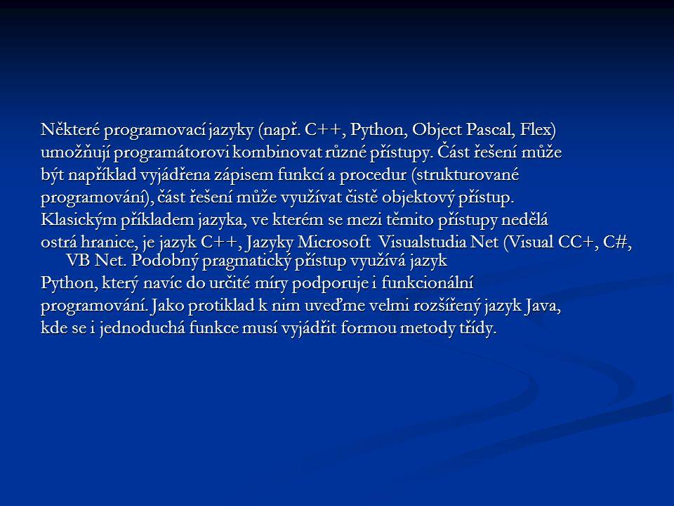Některé programovací jazyky (např. C++, Python, Object Pascal, Flex) umožňují programátorovi kombinovat různé přístupy. Část řešení může být například