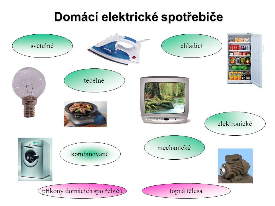 Domácí elektrické spotřebiče tepelné světelnéchladicí mechanické kombinované elektronické příkony domácích spotřebičůtopná tělesa