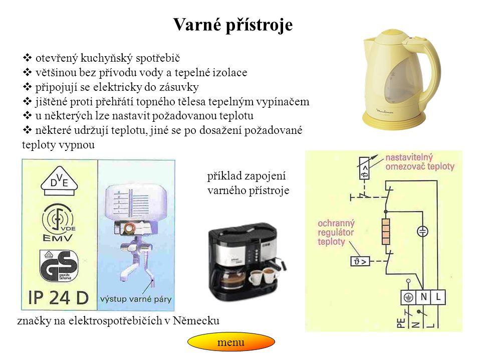 Varné přístroje menu  otevřený kuchyňský spotřebič  většinou bez přívodu vody a tepelné izolace  připojují se elektricky do zásuvky  jištěné proti
