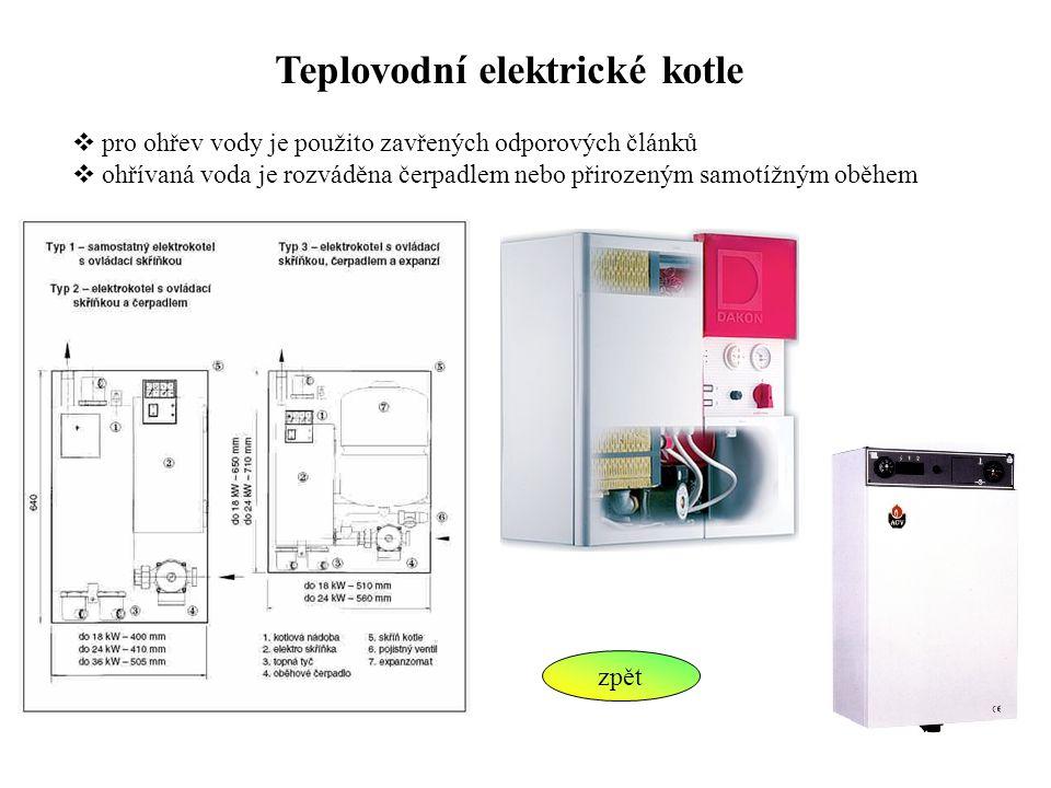 Teplovodní elektrické kotle  pro ohřev vody je použito zavřených odporových článků  ohřívaná voda je rozváděna čerpadlem nebo přirozeným samotížným
